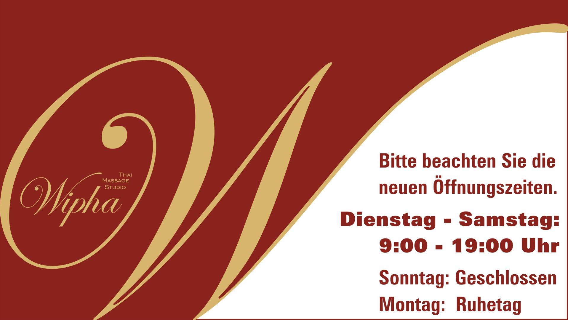 Bitte beachten Sie unserer neuen Öffnungszeiten im Wipha Thai Massage Studio Würzburg